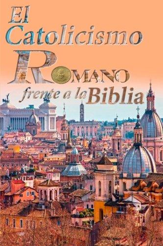 9781514348949: El Catolicismo Romano Frente a la Biblia (Spanish Edition)
