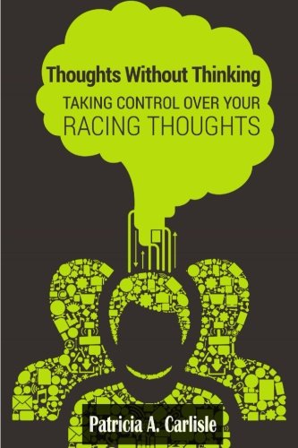 9781514348994: Thoughts Without Thinking: Taking control over your racing thoughts