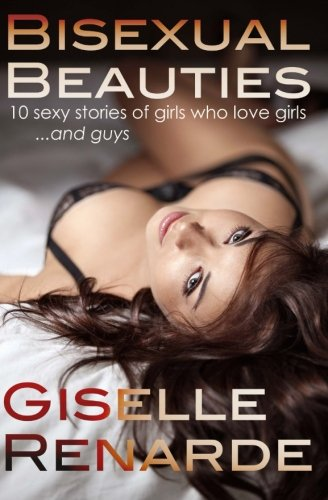 9781514349700: Bisexual Beauties: 10 Sexy Stories of Girls Who Love Girls... and Guys!