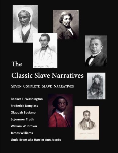9781514349991: The Classic Slave Narratives: Seven Complete Slave Narratives (African American History)