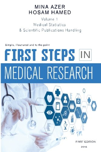 9781514351345: First Steps in Medical Research: Statistics, reading and writing (Volume 1)