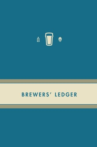 9781514351406: Brewers' Ledger | Blue: A Complete Record of Beer Recipes and Brews (The Brewers' Ledger) (Volume 2)