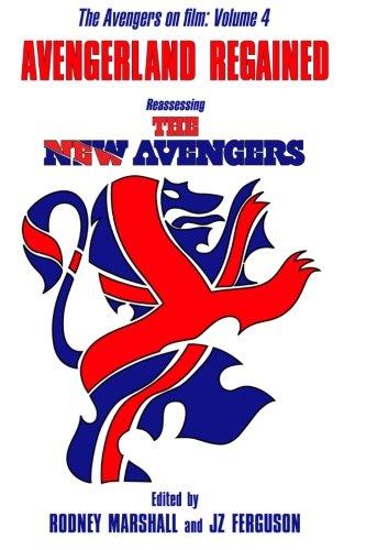 9781514353301: Avengerland Regained: Reassessing The New Avengers: The Avengers on Film Volume 4