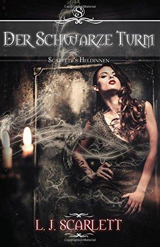 9781514353400: Der Schwarze Turm: Volume 1 (Scarlett's Heldinnen)