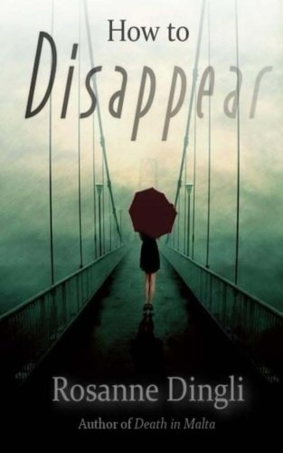 How to Disappear: Rosanne Dingli
