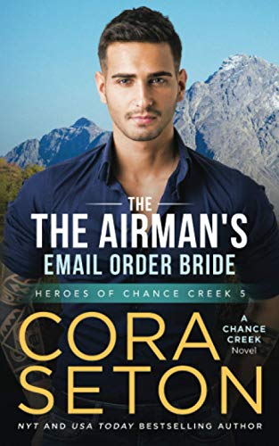 9781514353776: The Airman's E-Mail Order Bride (Heroes of Chance Creek) (Volume 5)
