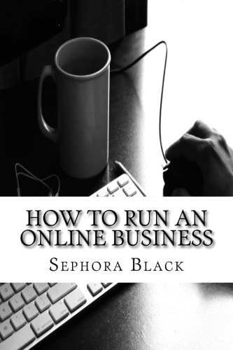 9781514354759: How to Run an Online Business: 26 best tips and tricks to help you run and market a successful online business