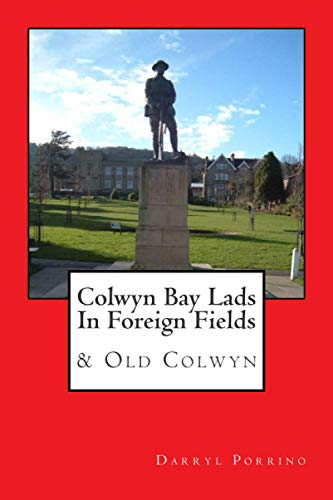 9781514355138: Colwyn Bay Lads In Foreign Fields: & Old Colwyn