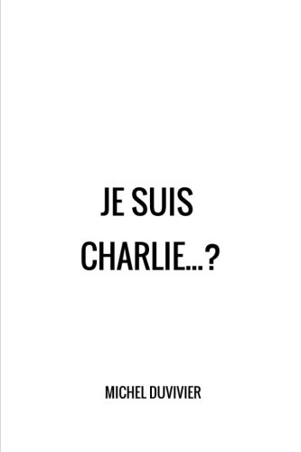 9781514356197: Je suis Charlie... ? (French Edition)