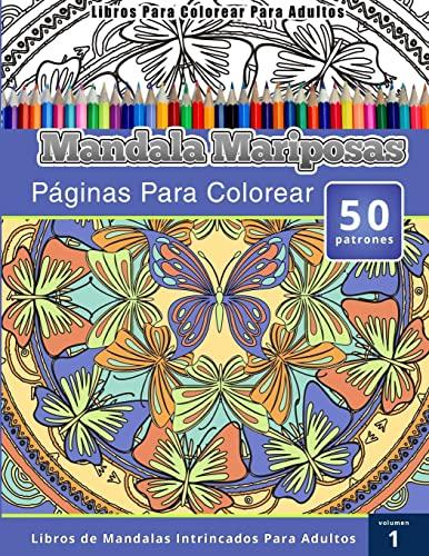 9781514356920: Libros Para Colorear Para Adultos: Mandala Mariposas Paginas Para Colorear (Libros de Mandalas Intrincados Para Adultos) Volumen 1