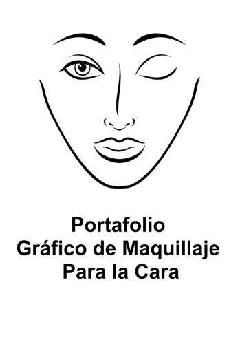 Portafolio Grafico De Maquillaje Para La Cara: Smith, Sarie