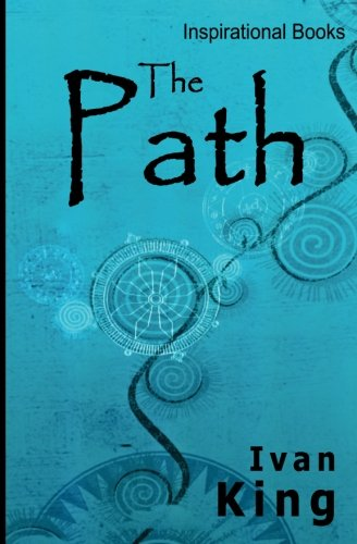 9781514357545: Inspirational Books: The Path (Inspirational Books, Inspirational, Free Inspirational Books)