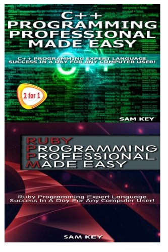 9781514358498: C++ Programming Professional Made Easy & Ruby Programming Professional Made Easy (Volume 59)