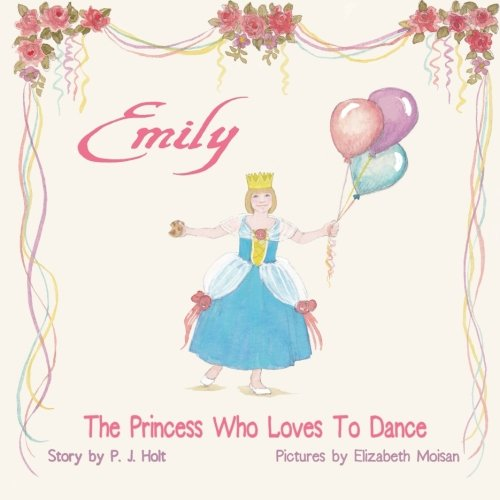9781514358832: Emily The Princess Who Loves to Dance