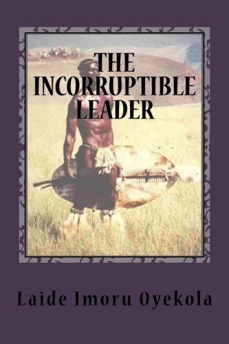 9781514359587: The Incorruptible Leader