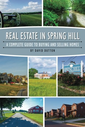 9781514359945: Real Estate In Spring Hill: The Complete Guide To Buying And Selling Homes