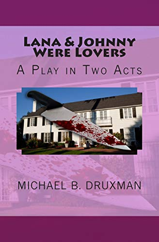 9781514360583: Lana & Johnny Were Lovers: A Play in Two Acts