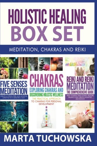 9781514361900: Holistic Healing Box Set: Meditation, Chakras and Reiki (Chakras, Reiki, Mindfulness, Healing, Holistic) (Volume 6)