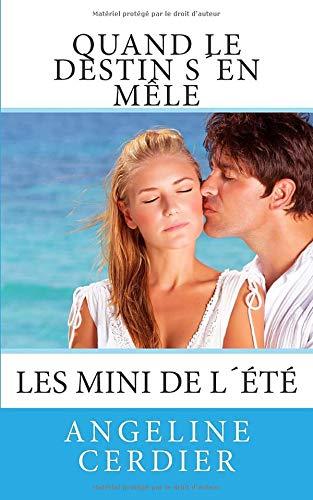 9781514362549: Quand le destin s en mele: Les mini de l'été (French Edition)
