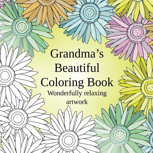 9781514362730: Grandma's Beautiful Coloring Book: Wonderfully relaxing artwork