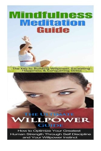 9781514362792: Mindfulness Meditation: Willpower:: Mindfulness & Anxiety Management For Overcoming Anxiety, Worry & Bad Habits to Inner Peace & Self Control