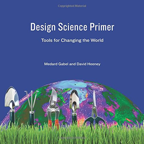 9781514365113: Design Science Primer: Tools for Changing the World