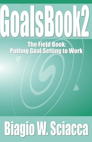 9781514365212: GoalsBook 2: The Field Book. Putting Goal Setting to Work (Volume 2)