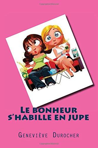 9781514365250: Le bonheur s'habille en jupe (French Edition)