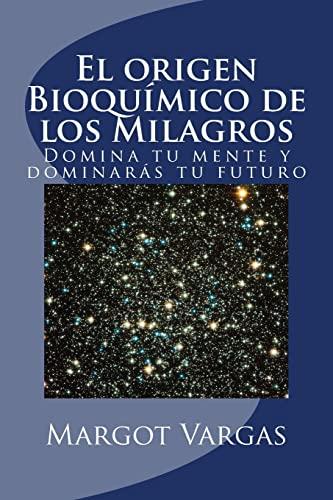 El Origen Bioquimico de Los Milagros: El: Margot Vargas