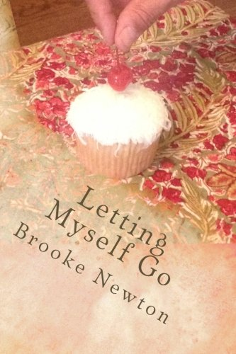 9781514365717: Letting Myself Go: A Novel