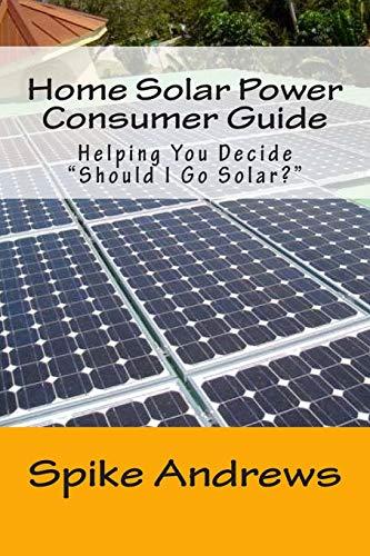 9781514367513: Home Solar Power Consumer Guide: Helping You Decide