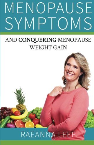 9781514367780: Menopause Symptoms and Conquering Menopause Weight Gain