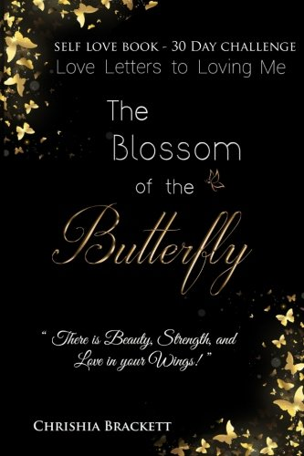 9781514368343: The Blossom of the Butterfly: Love Letters To Loving Me