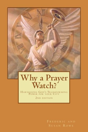 9781514368671: Why a Prayer Watch?: Harnessing God's Transforming Power for your City