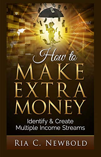 9781514369036: How To Make Extra Money: Identify & Create Multiple Income Streams (Volume 1)