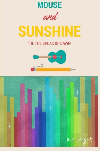 9781514369340: Mouse and Sunshine 'Til the Break of Dawn