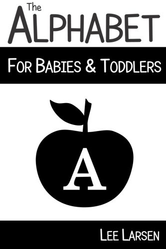 9781514369845: The Alphabet for Babies & Toddlers: High-Contrast Images to Stimulate Your Baby's Brain