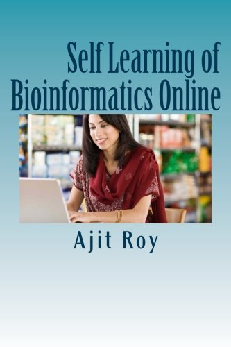 Self Learning of Bioinformatics Online: Online Learning,: Roy, MR Ajit