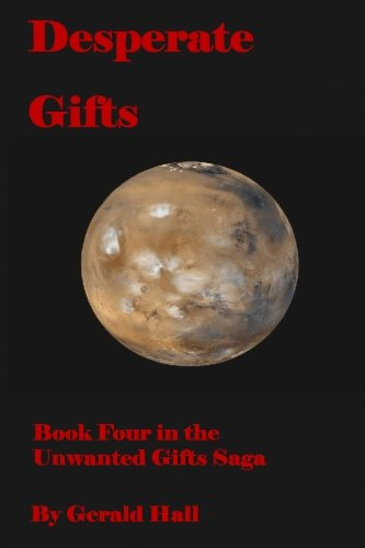 9781514370810: Desperate Gifts: Book Four in the Unwanted Gifts Saga (Volume 4)