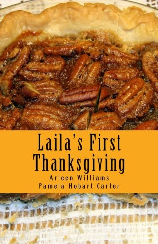 Laila's First Thanksgiving (The American Holidays Collection): Arleen Williams; Pamela Hobart ...