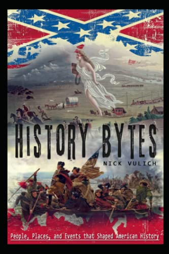 9781514373743: History Bytes: 37 People, Places, and Events that Shaped American History