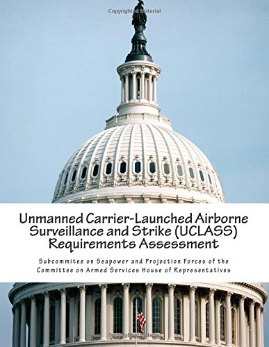9781514373835: Unmanned Carrier-Launched Airborne Surveillance and Strike (UCLASS) Requirements Assessment