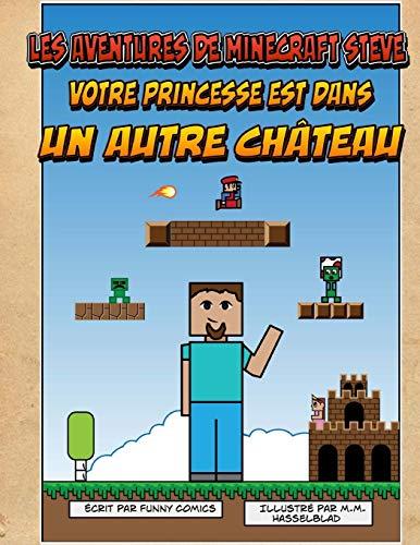 9781514374016: Les aventures de Minecraft Steve: Votre princesse est dans un autre Ch�teau