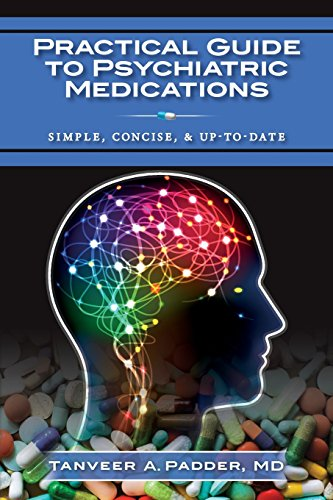 9781514374023: Practical Guide to Psychiatric Medications: Simple, Concise, & Up-to-date.