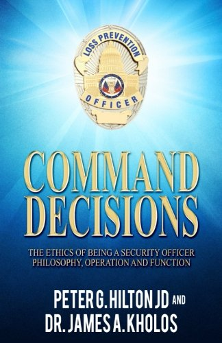 9781514374672: Command Decisions: The Ethics of Being A Security Officer Philosphy, Operation and Fuction