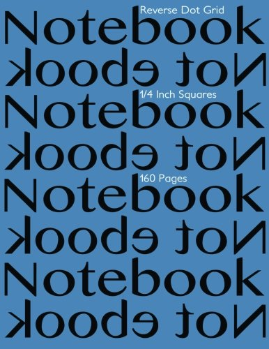 9781514375198: Reverse Dot Grid Notebook 1/4 Inch Squares 160 pages: Notebook Not Ebook with blue cover, 8.5