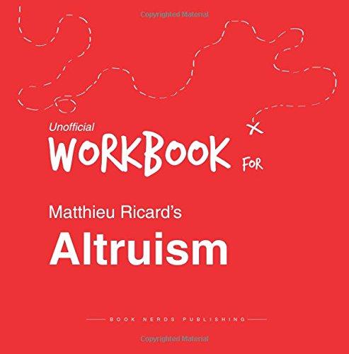 9781514376515: Workbook for Matthieu Ricard's Altruism (Unofficial)
