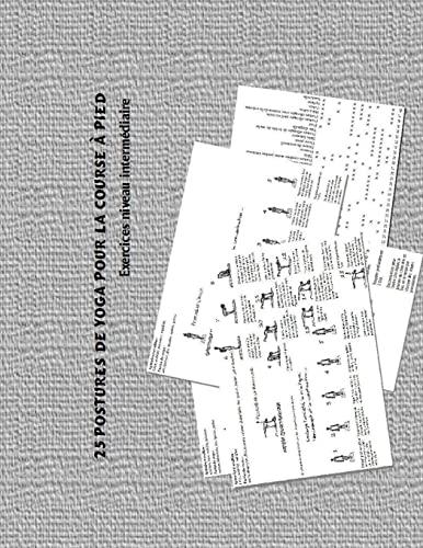 9781514377451: 25 postures de yoga pour la course à pied: exercices niveau intermédiaire (yoga et course à pied) (Volume 2) (French Edition)