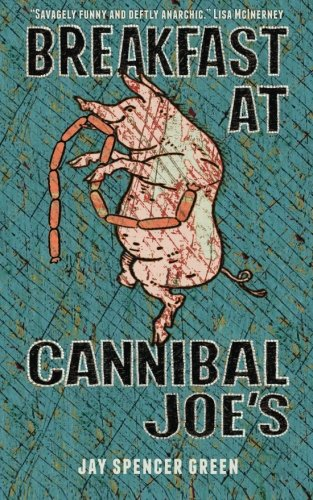 Breakfast at Cannibal Joes: Green, Jay Spencer