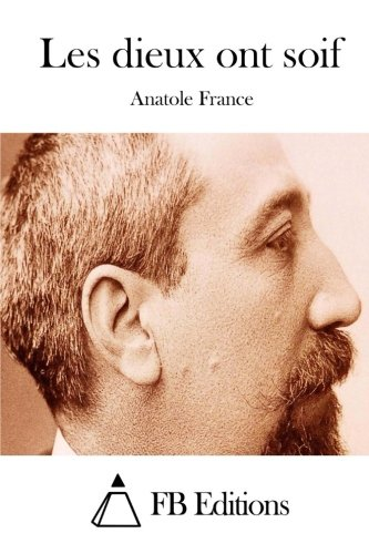 9781514379370: Les dieux ont soif (French Edition)